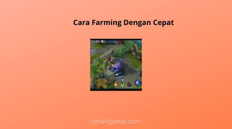 Cara Farming Dengan Cepat Agar Carry Cepat Kaya