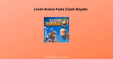 Level Arena Pada Clash Royale Yang Perlu Kamu Tahu