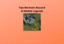 Tips Bermain Alucard di Mobile Legends