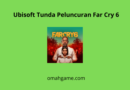 game Far Cry 6 ditunda oleh pihak Ubisoft