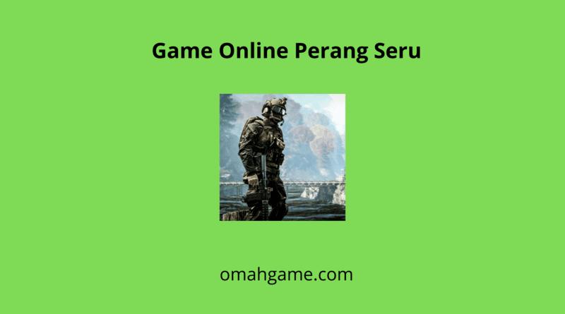 Game Online Perang Seru Yang Harus Kamu Mainkan