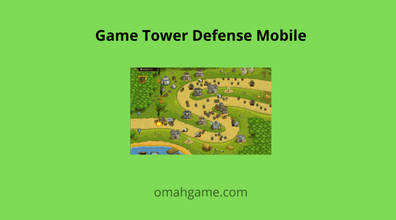 Game Tower Defense Mobile