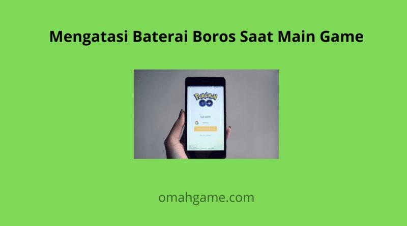 baterai boros saat main game
