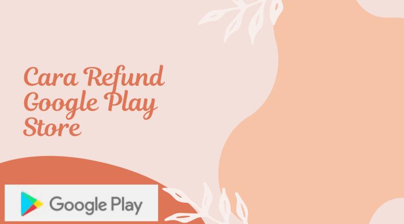 cara refund Google Play Store