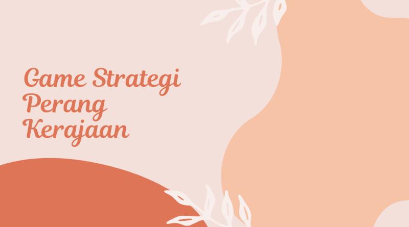 game strategi perang kerajaan